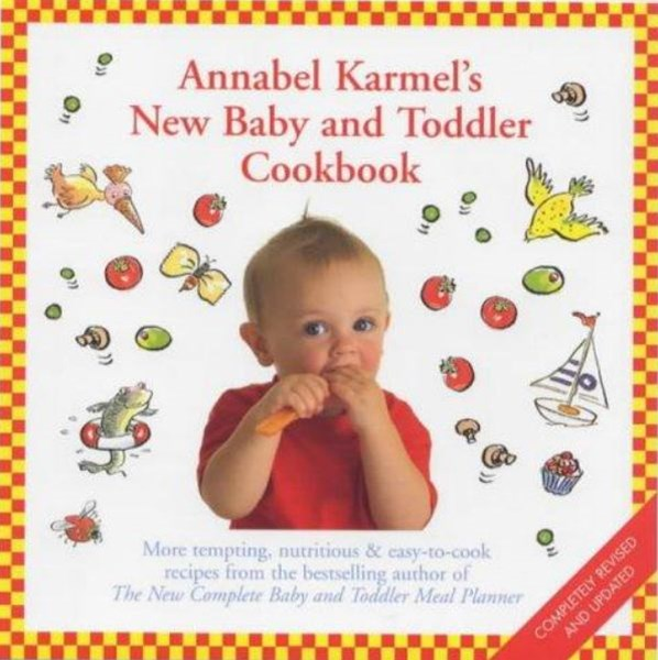 Annabel Karmel's Baby and Toddler Cookbook (New Edition)