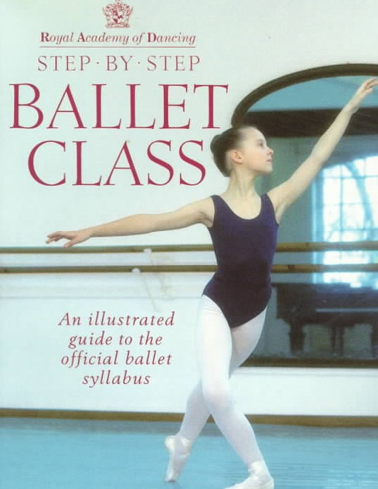 Royal Academy Of Dancing Step By Step Ballet Class                      Syllabus