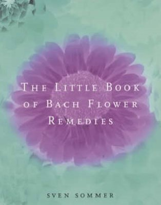 The Little Book of Bach Flower Remedies