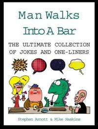 Man Walks Into a BarThe Ultimate Collection of Jokes and One-Liners