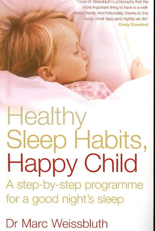 Healthy Sleep Habits, Happy ChildA step-by-step programme for a good night's sleep