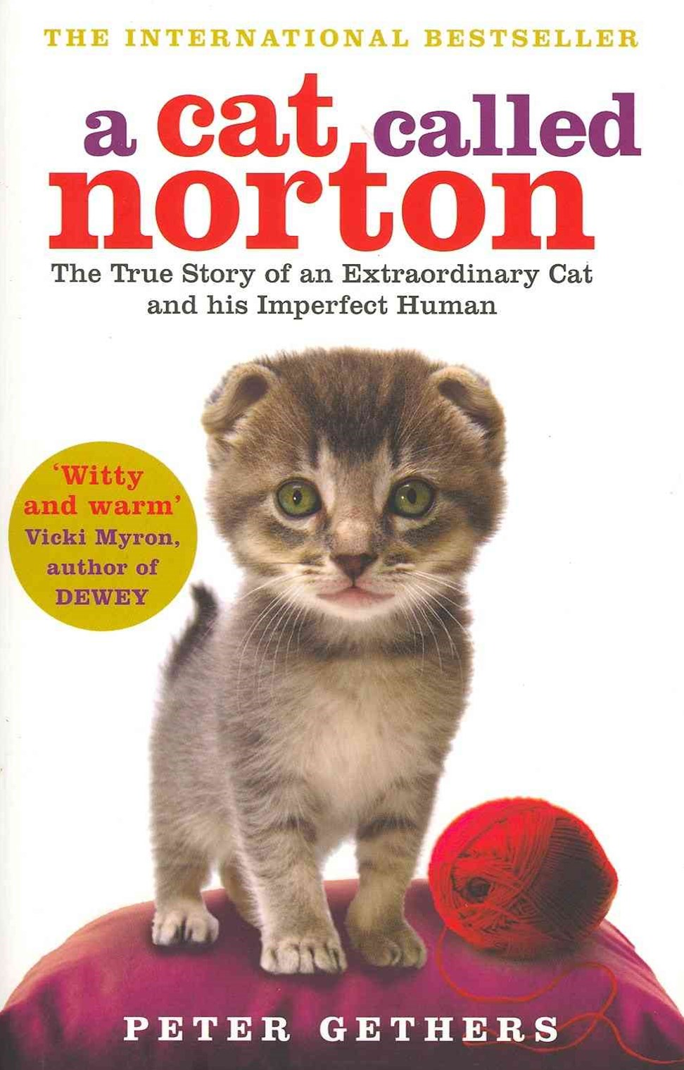 Cat Called Norton, AThe True Story of an Extraordinary Cat