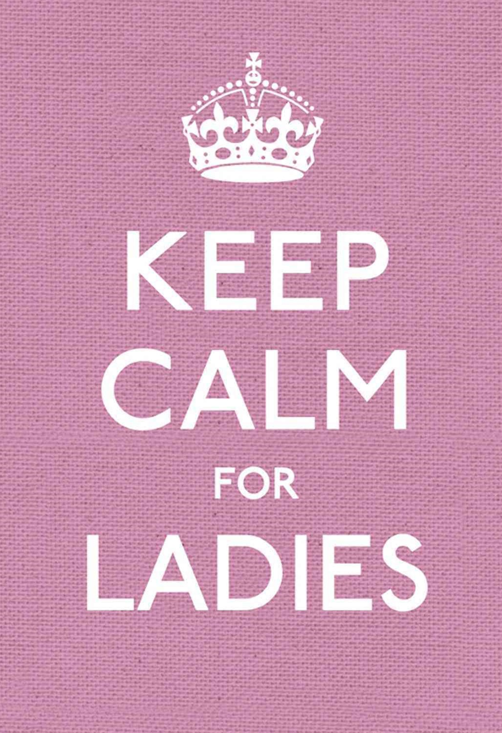 Keep Calm for Ladies