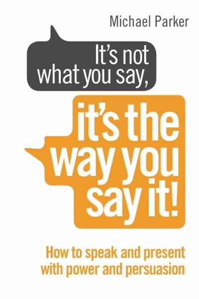 Its Not What You Say, Its The Way You Say It!