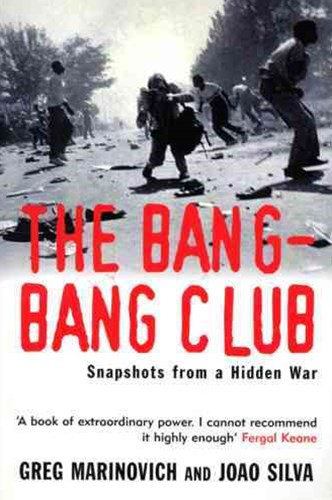 Bang-Bang Club, TheSnapshots from a Hidden War