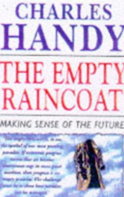 Empty Raincoat,The:Making Sense of the Future
