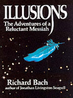 Illusions:The Adventures of a Reluctant Messiah