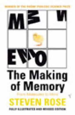 Making of Memory, The:From Molecules to Mind