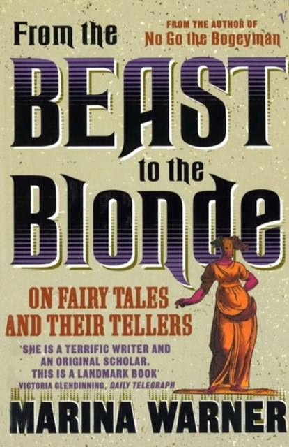 From the Beast to the Blonde:On Fairy Tales and Their Tellers