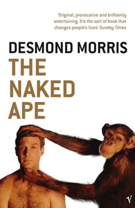 Naked Ape,The:A Zoologist's Study of the Human Animal