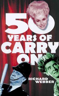 Fifty Years Of Carry On by Richard, Webber, (9780099490074) - PaperBack - Biographies Entertainment