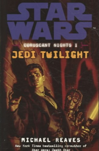Star Wars: Coruscant Nights I - Jedi Twilight