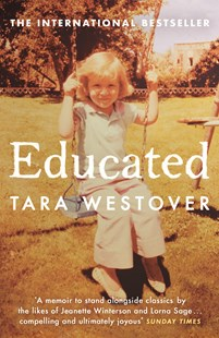 Educated: The Sunday Times and New York Times bestselling memoir by Tara Westover (9780099511021) - PaperBack - Biographies General Biographies