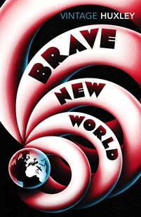 Brave New World by Aldous Huxley, Margaret Atwood (9780099518471) - PaperBack - Classic Fiction