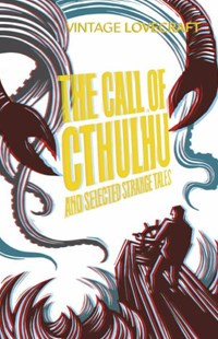 The Call of Cthulhu and Other Weird Tales by H. P. Lovecraft (9780099528487) - PaperBack - Classic Fiction