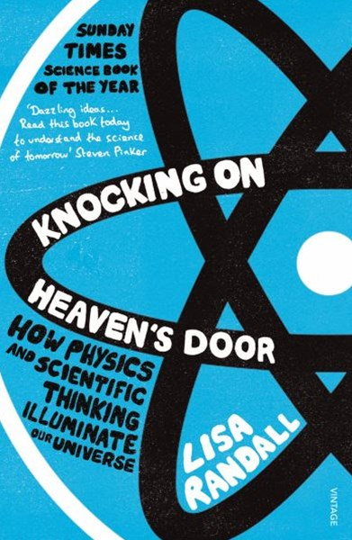 Knocking On Heaven's DoorHow Physics and Scientific Thinking Illuminate our