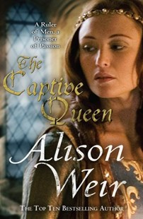 The Captive Queen by Alison Weir (9780099534587) - PaperBack - Historical fiction