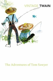 The Adventures of Tom Sawyer by Mark Twain (9780099540892) - PaperBack - Classic Fiction