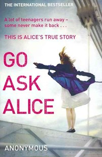 Go Ask Alice by Anonymous (9780099557494) - PaperBack - Biographies General Biographies