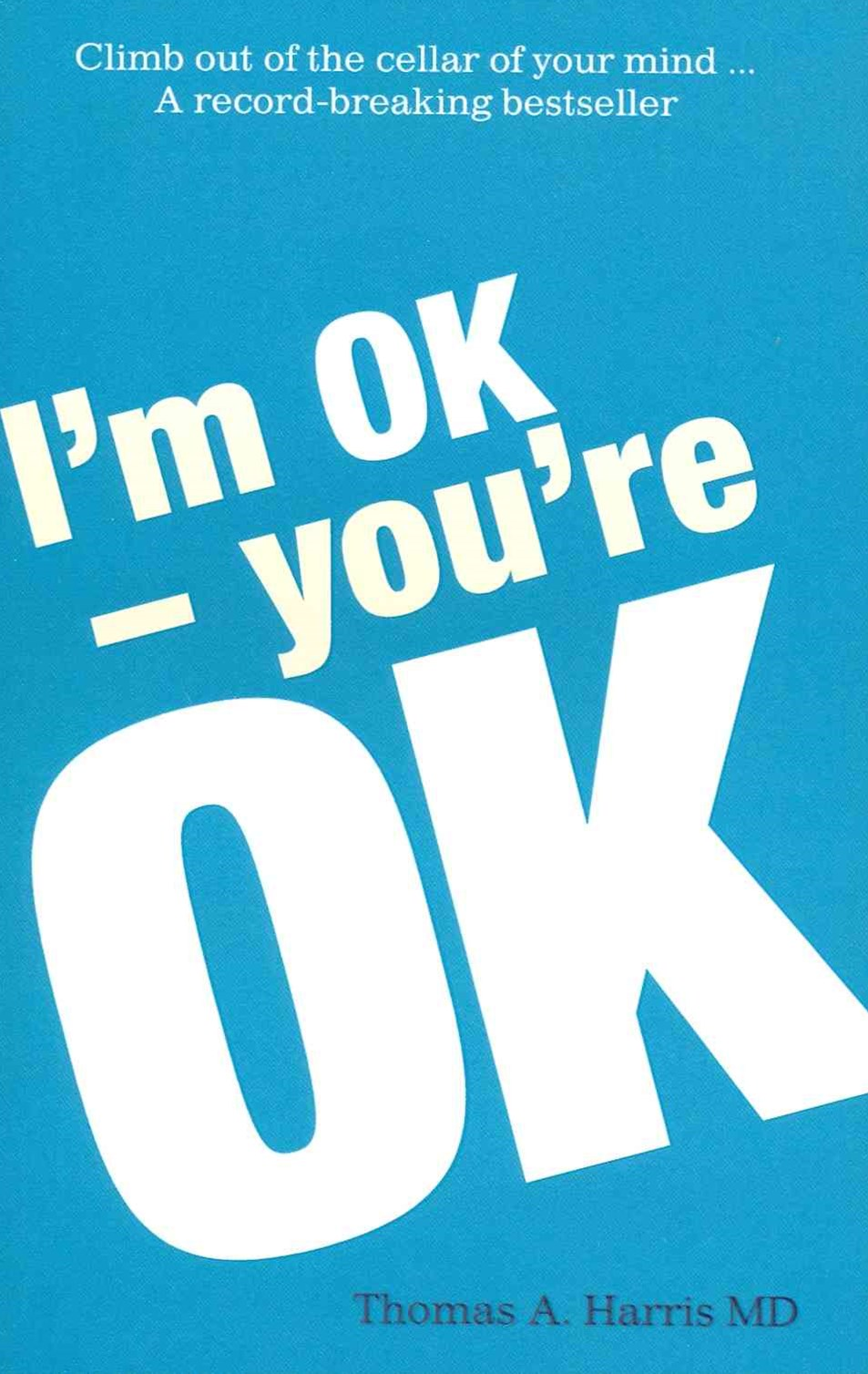 I'm Ok, You're Ok