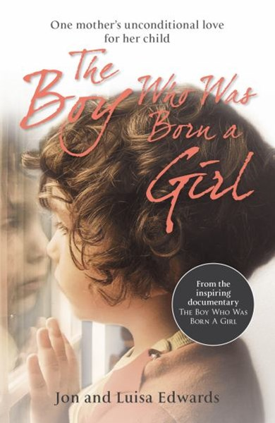 The Boy Who Was Born a Girl