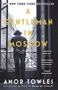 A Gentleman in Moscow by Amor Towles (9780099558781) - PaperBack - Modern & Contemporary Fiction General Fiction