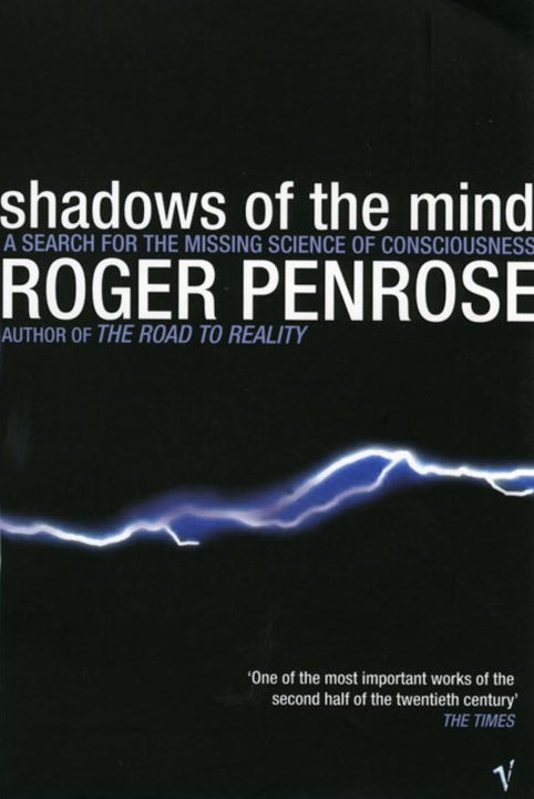 Shadows of the Mind:A Search for the Missing Science of Consciousness