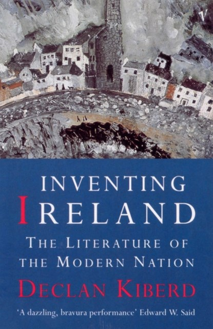 Inventing Ireland:The Literature of a Modern Nation