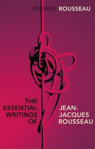 The Essential Writings of Jean-Jacques Rousseau