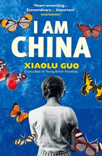 I Am China by Xiaolu Guo (9780099583738) - PaperBack - Modern & Contemporary Fiction General Fiction