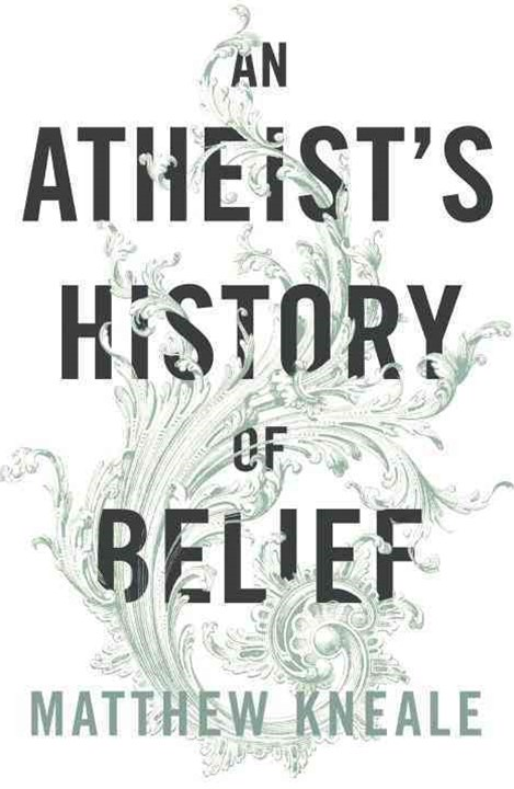 Atheist's History of Belief, An