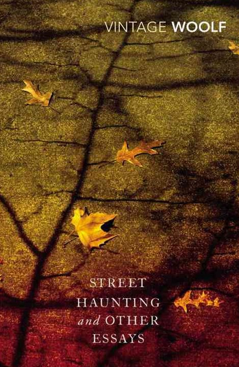 Street Haunting and Other Essays