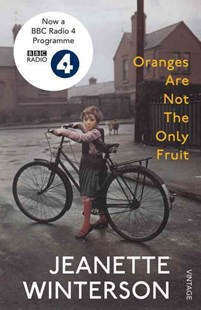 Oranges Are Not The Only Fruit by Jeanette Winterson (9780099598183) - PaperBack - Modern & Contemporary Fiction General Fiction