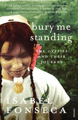 Bury Me Standing:The Gypsies and their Journey