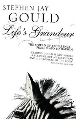 Life's Grandeur:The Spread of Excellence From Plato to Darwin