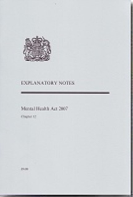 Mental Health Act 2007: Explanatory Notes