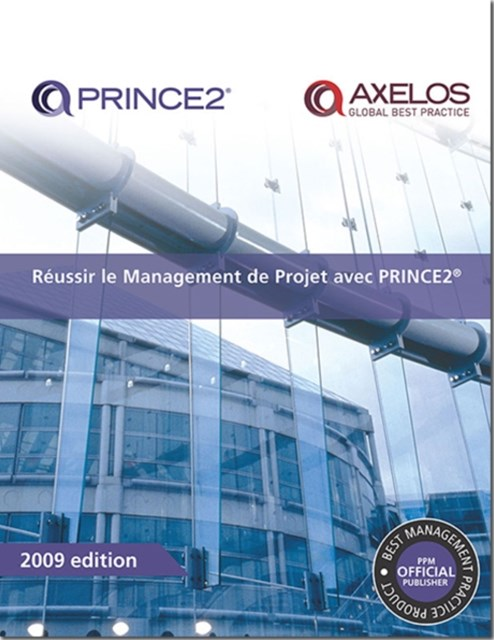 Raussir le Management de Projet Avec Prince2 [French Print Version of Managing Successful Projects with Prince2]