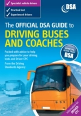 Official DVSA Guide to Driving Buses and Coaches