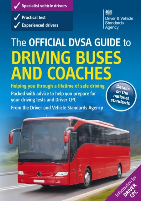 Official DVSA Guide to Driving Buses and Coaches (9th edition)