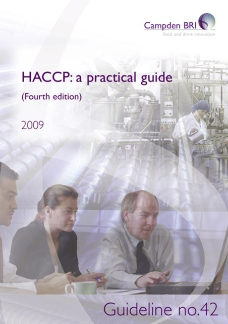 HACCP: a practical guide for manufacturers (Fourth edition)