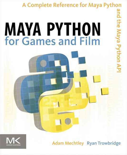 Maya Python for Games and Film