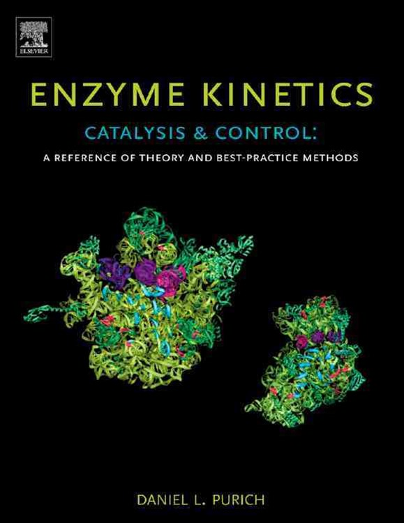 Enzyme Kinetics: Catalysis and Control