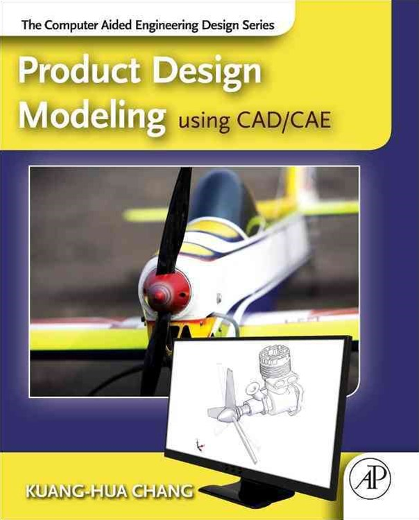 Product Design Modelling Using CAD/CAE