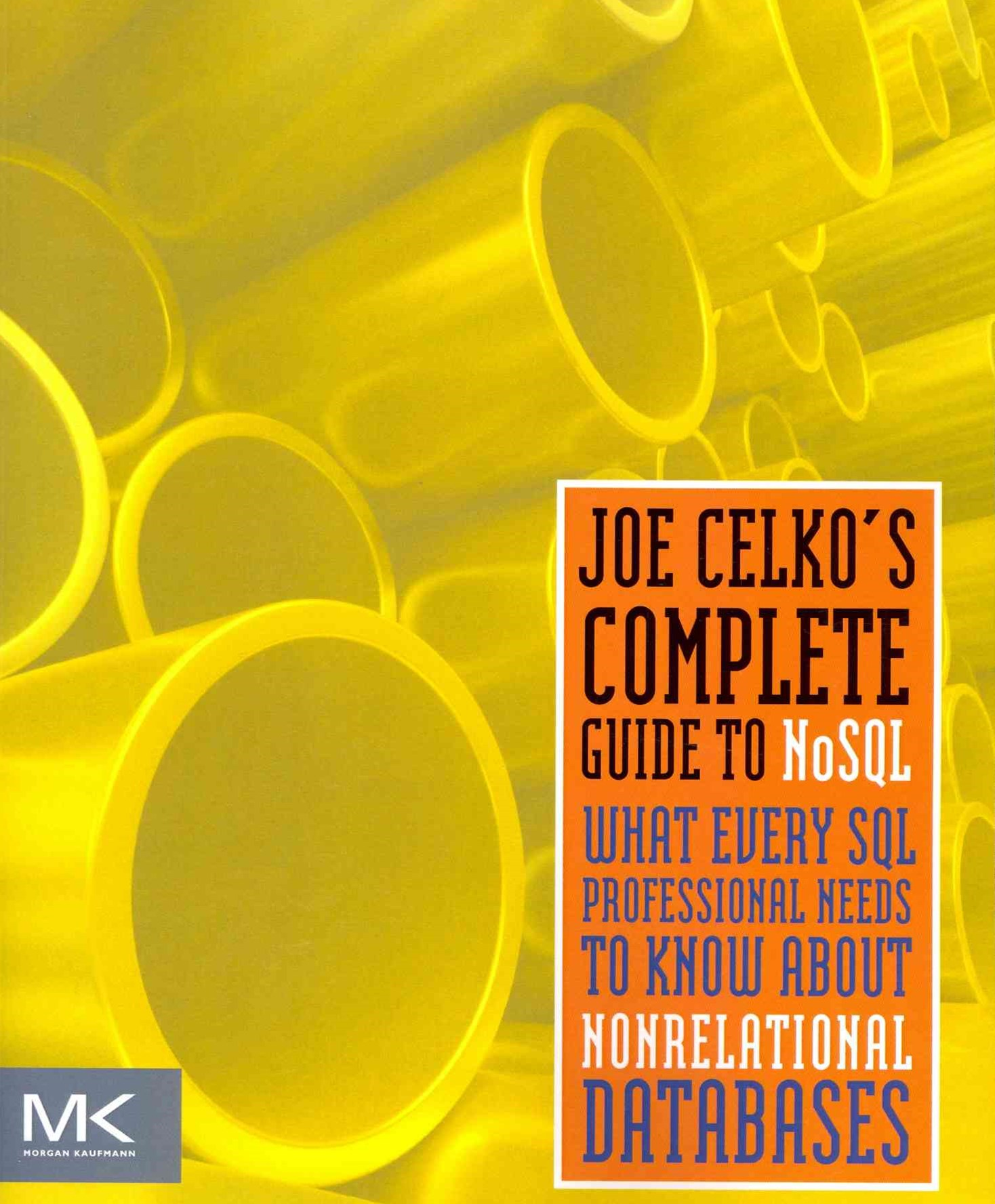 Joe Celko's Complete Guide to NoSQL