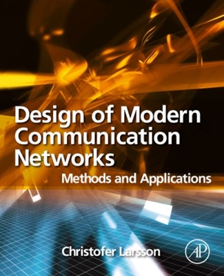 Design of Modern Communication Networks