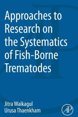 Approaches to Research on the Systematics of Fish-Borne Trematodes