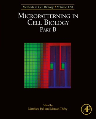 Micropatterning in Cell Biology, Part B