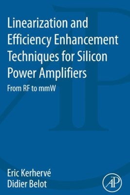 Linearization and Efficiency Enhancement Techniques for Silicon Power Amplifiers