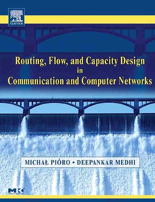 Routing, Flow and Capacity Design in Communication and Computer Networks