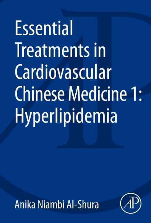 Essential Treatments in Cardiovascular Chinese Medicine